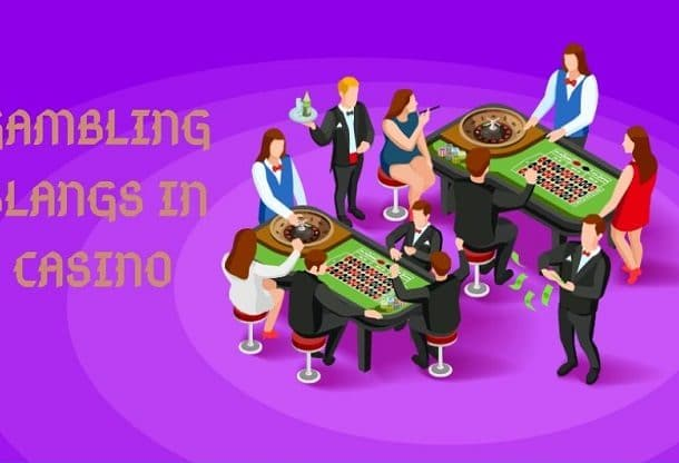 Introduction to Some Gambling Slangs